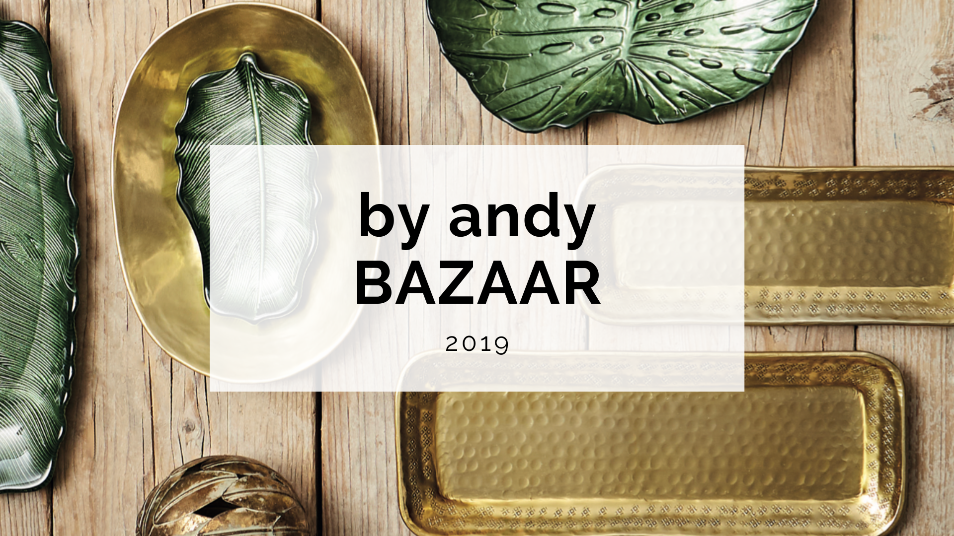 by andy BAZAAR 2019 | by andy - for better moods